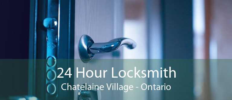 24 Hour Locksmith Chatelaine Village - Ontario