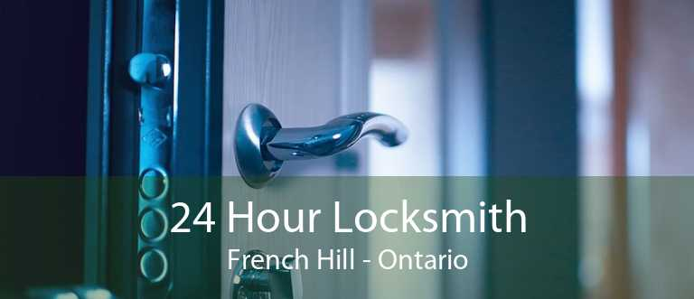 24 Hour Locksmith French Hill - Ontario