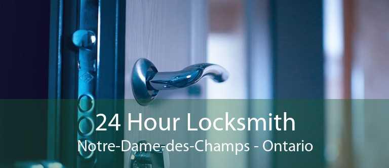 24 Hour Locksmith Notre-Dame-des-Champs - Ontario