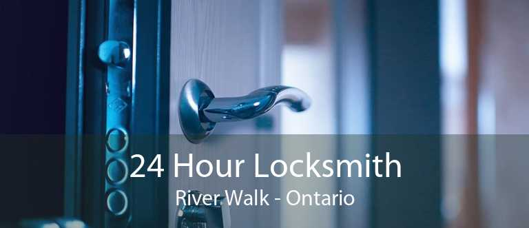 24 Hour Locksmith River Walk - Ontario