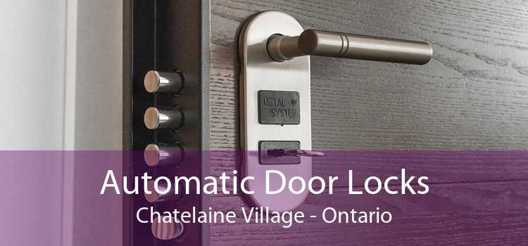 Automatic Door Locks Chatelaine Village - Ontario