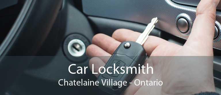 Car Locksmith Chatelaine Village - Ontario
