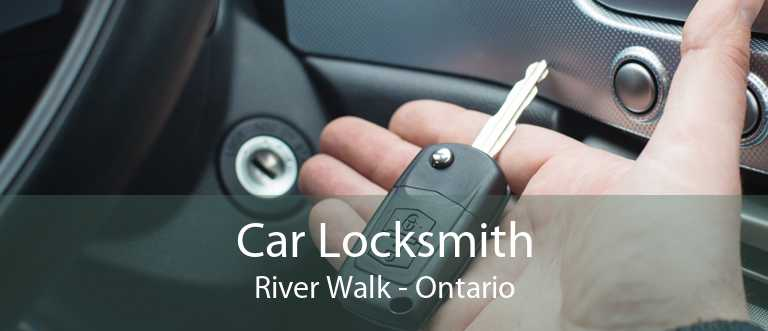 Car Locksmith River Walk - Ontario