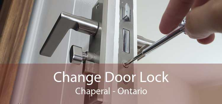 Change Door Lock Chaperal - Ontario