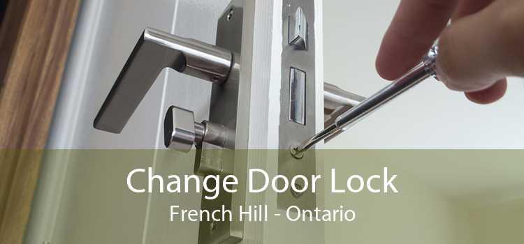 Change Door Lock French Hill - Ontario