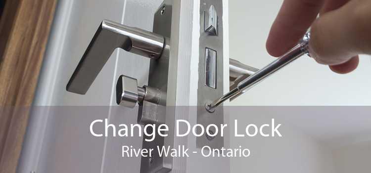 Change Door Lock River Walk - Ontario