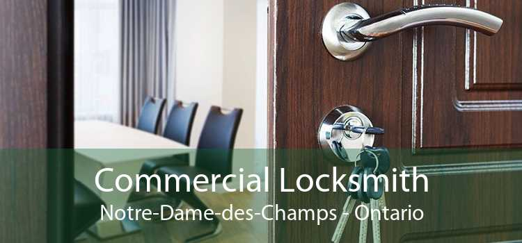 Commercial Locksmith Notre-Dame-des-Champs - Ontario