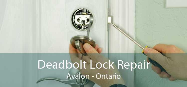 Deadbolt Lock Repair Avalon - Ontario