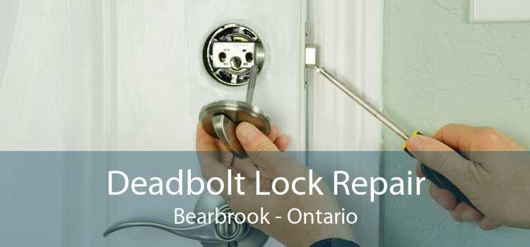 Deadbolt Lock Repair Bearbrook - Ontario