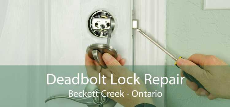 Deadbolt Lock Repair Beckett Creek - Ontario