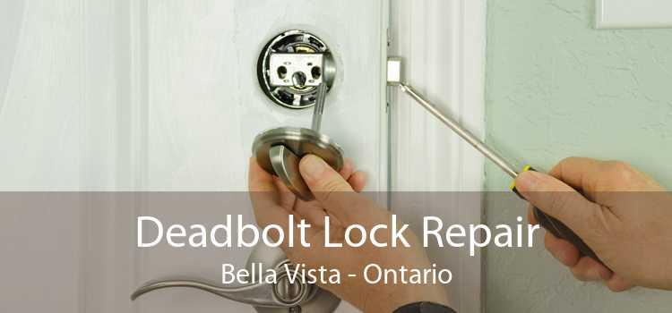 Deadbolt Lock Repair Bella Vista - Ontario