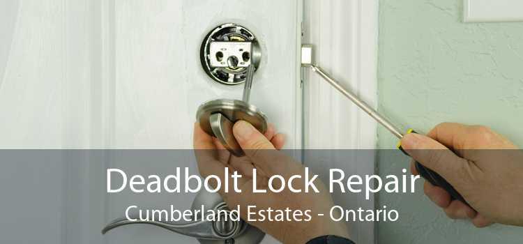 Deadbolt Lock Repair Cumberland Estates - Ontario