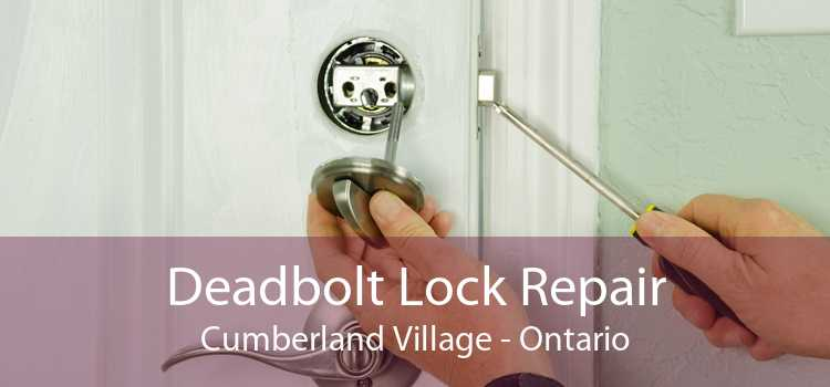 Deadbolt Lock Repair Cumberland Village - Ontario