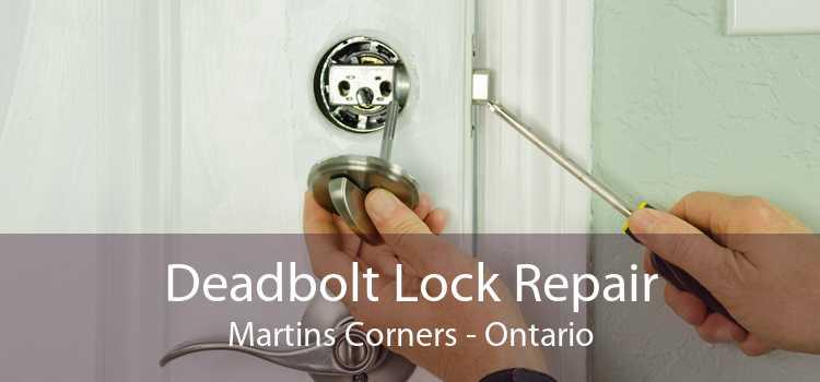 Deadbolt Lock Repair Martins Corners - Ontario
