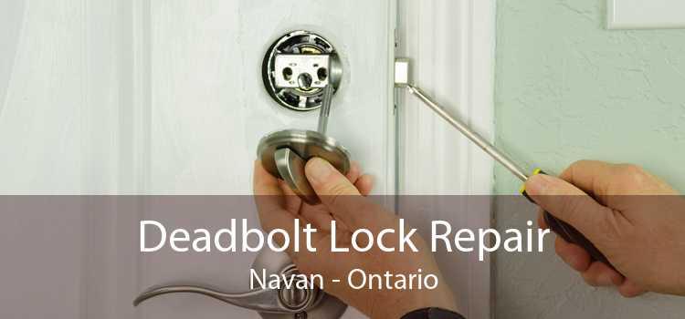 Deadbolt Lock Repair Navan - Ontario