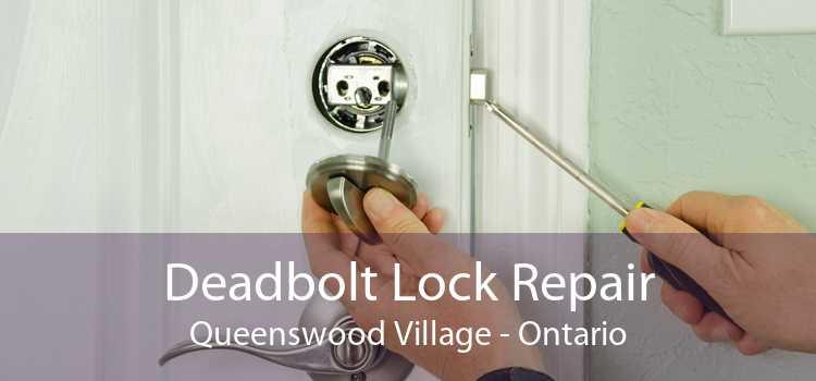 Deadbolt Lock Repair Queenswood Village - Ontario