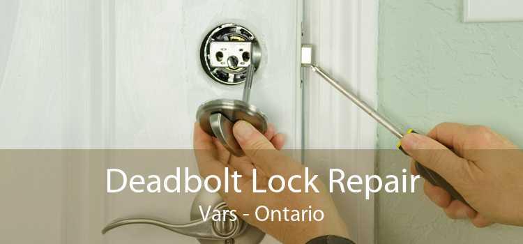 Deadbolt Lock Repair Vars - Ontario
