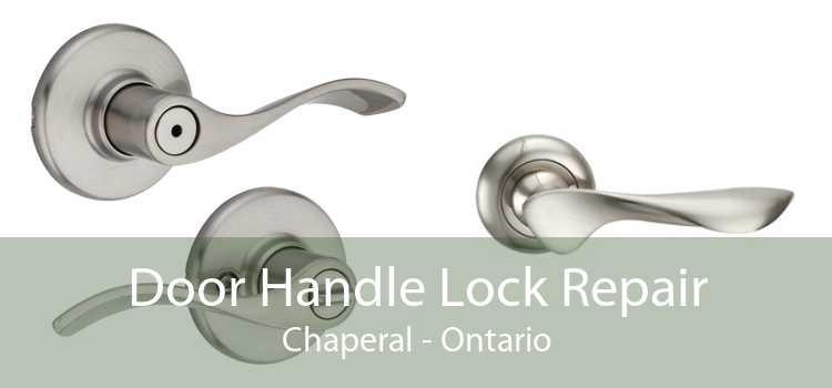 Door Handle Lock Repair Chaperal - Ontario