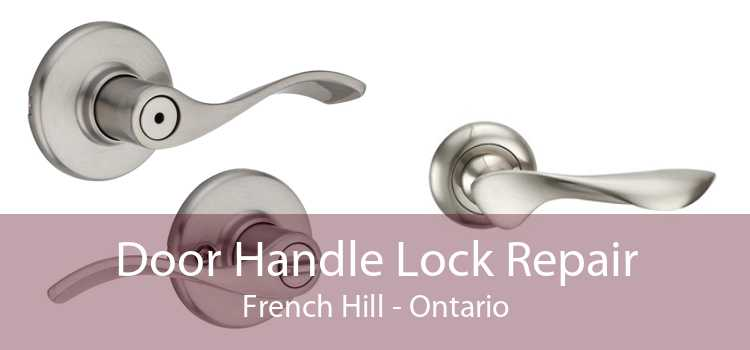 Door Handle Lock Repair French Hill - Ontario