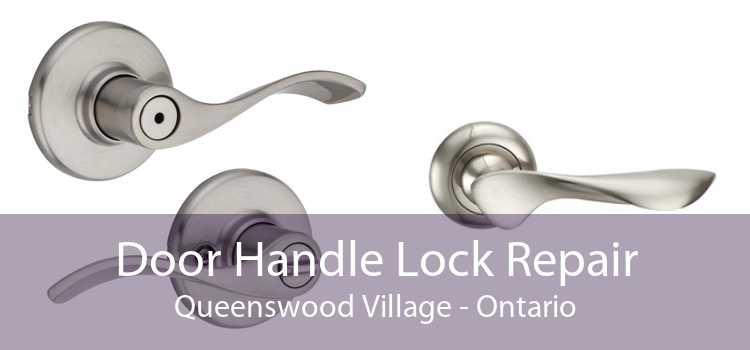 Door Handle Lock Repair Queenswood Village - Ontario