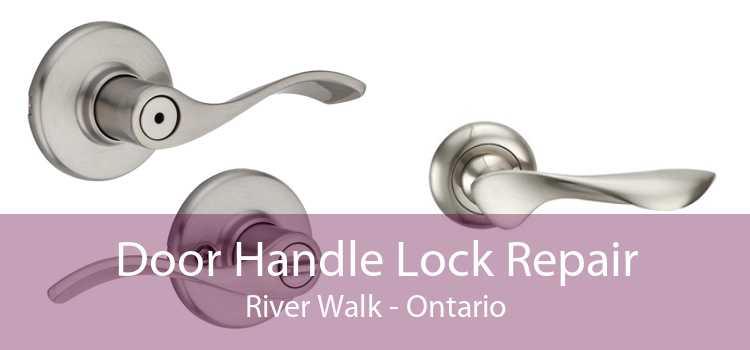 Door Handle Lock Repair River Walk - Ontario