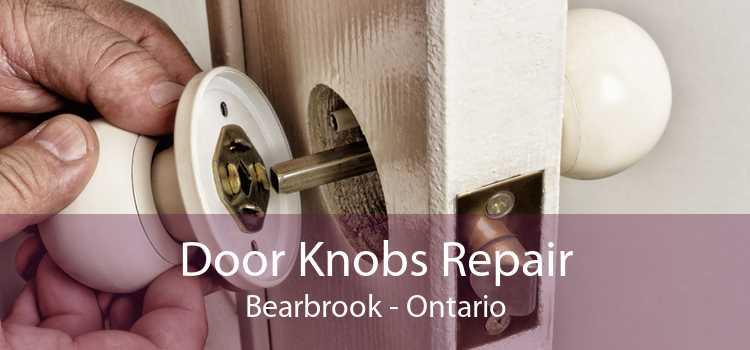 Door Knobs Repair Bearbrook - Ontario