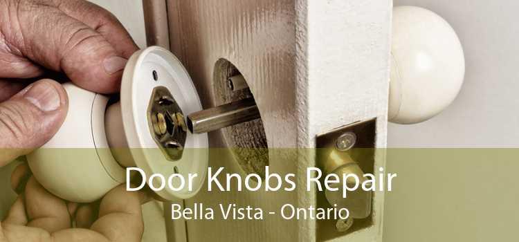 Door Knobs Repair Bella Vista - Ontario