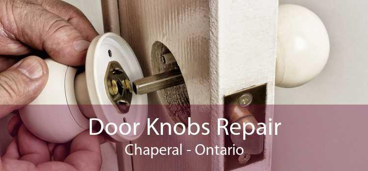 Door Knobs Repair Chaperal - Ontario