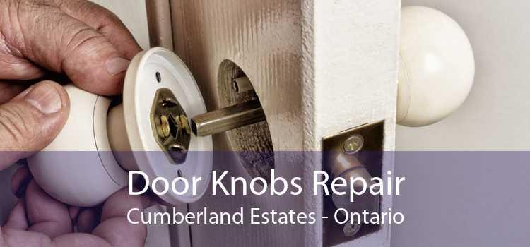 Door Knobs Repair Cumberland Estates - Ontario