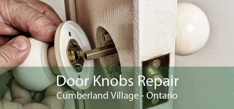Door Knobs Repair Cumberland Village - Ontario