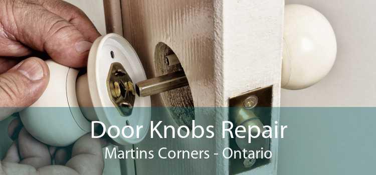 Door Knobs Repair Martins Corners - Ontario
