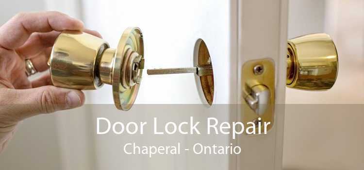 Door Lock Repair Chaperal - Ontario