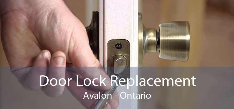 Door Lock Replacement Avalon - Ontario