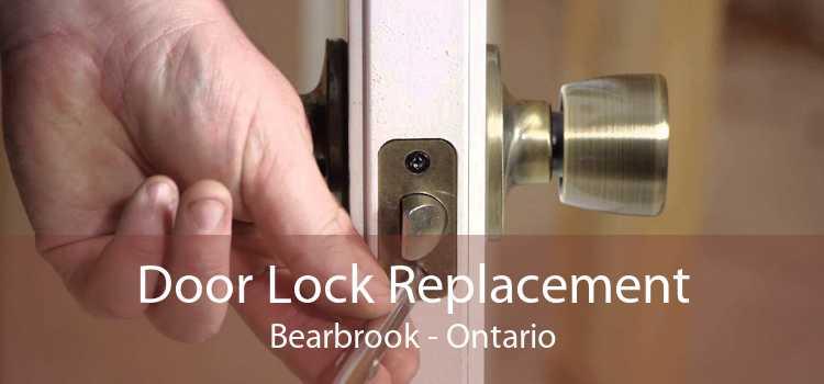 Door Lock Replacement Bearbrook - Ontario
