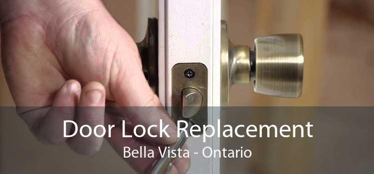 Door Lock Replacement Bella Vista - Ontario