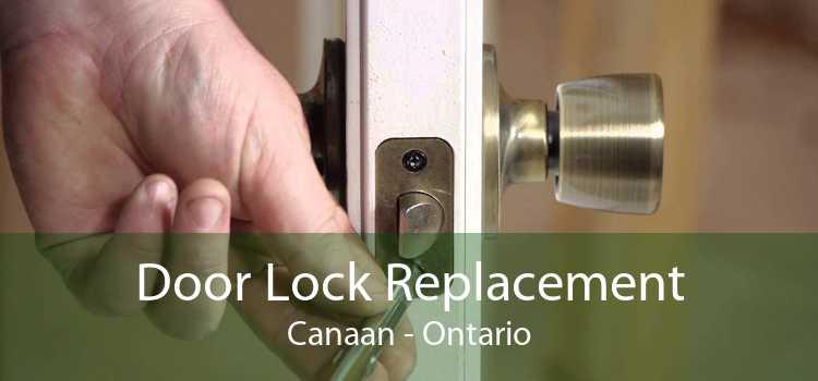 Door Lock Replacement Canaan - Ontario