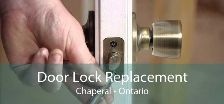 Door Lock Replacement Chaperal - Ontario
