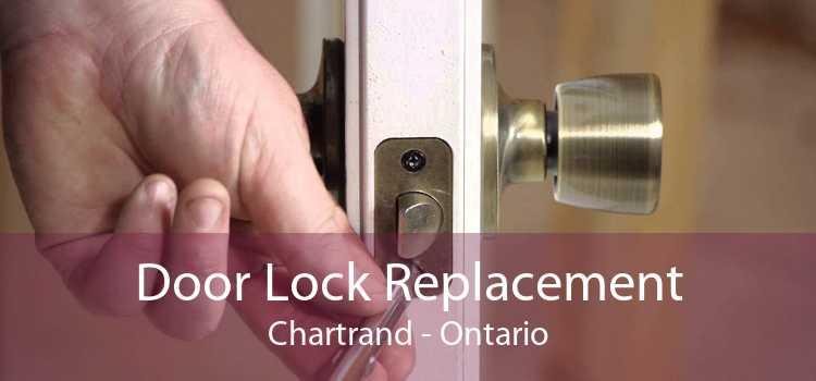 Door Lock Replacement Chartrand - Ontario