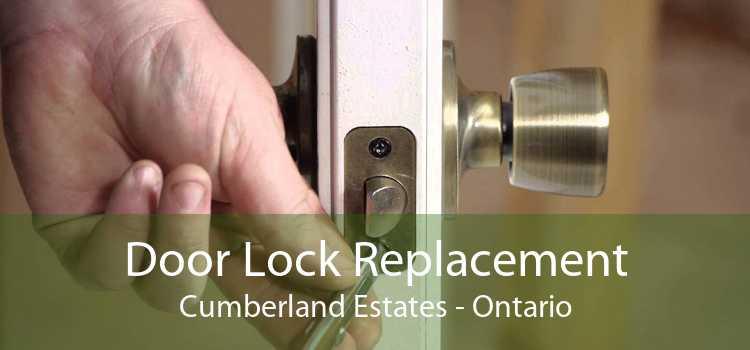 Door Lock Replacement Cumberland Estates - Ontario