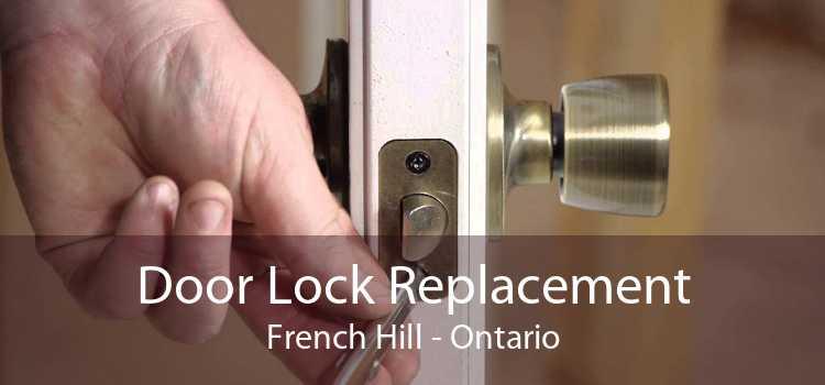 Door Lock Replacement French Hill - Ontario