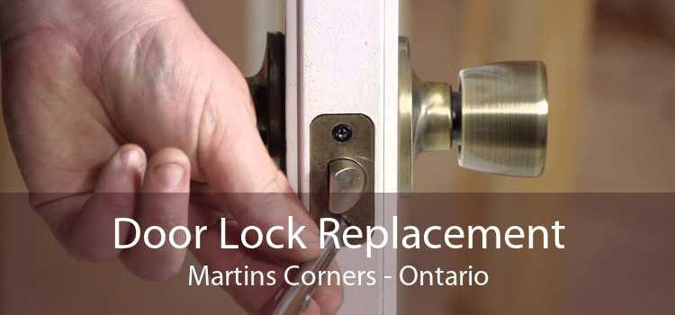 Door Lock Replacement Martins Corners - Ontario