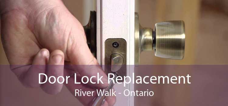Door Lock Replacement River Walk - Ontario