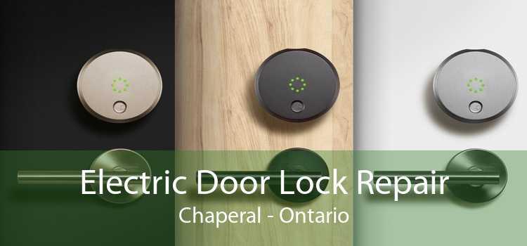 Electric Door Lock Repair Chaperal - Ontario