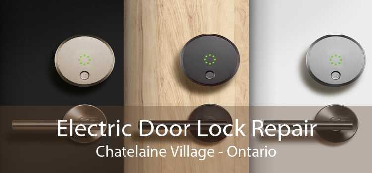 Electric Door Lock Repair Chatelaine Village - Ontario