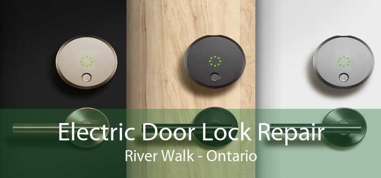 Electric Door Lock Repair River Walk - Ontario