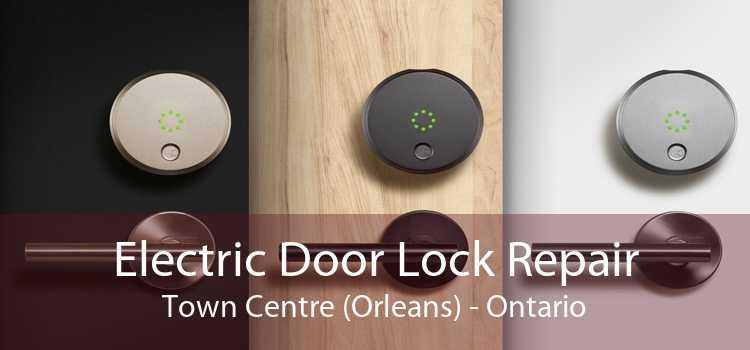 Electric Door Lock Repair Town Centre (Orleans) - Ontario