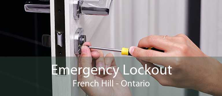 Emergency Lockout French Hill - Ontario
