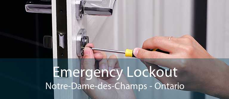 Emergency Lockout Notre-Dame-des-Champs - Ontario