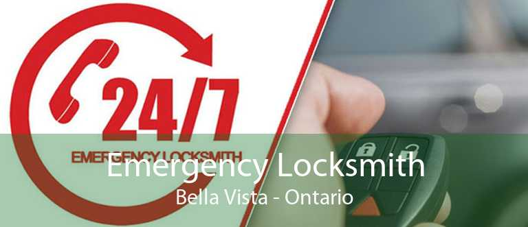 Emergency Locksmith Bella Vista - Ontario