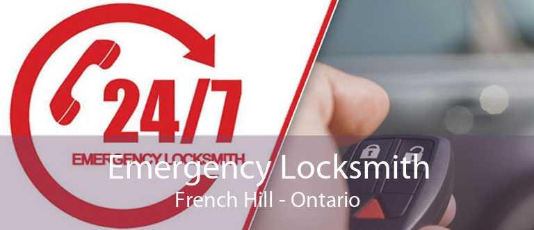 Emergency Locksmith French Hill - Ontario